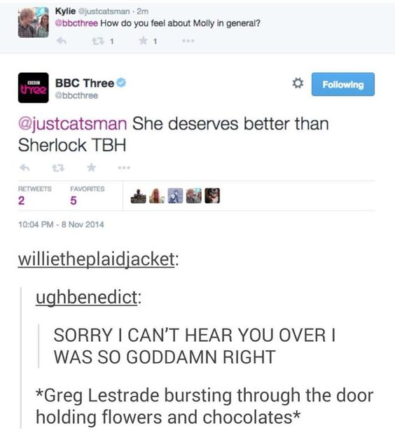 This makes me angry cuz yes she deserves better than Sherlock but guess what... So does John! Why does everyone who doesn't ship Jonlock in this fandom get crap for it?!