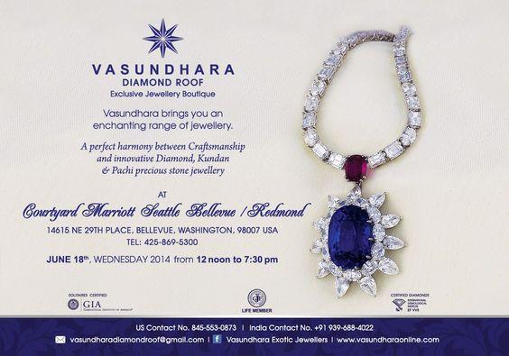 Vasundhara Diamond Roof Jewellery Show Start Date : 6/18/2014 End Date : 6/18/2014 End Time : 7:30:00 PM Venue : Courtyard Marriott seattle Bellevue/Redmond
