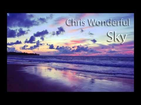 Chris Wonderful - Sky - YouTube