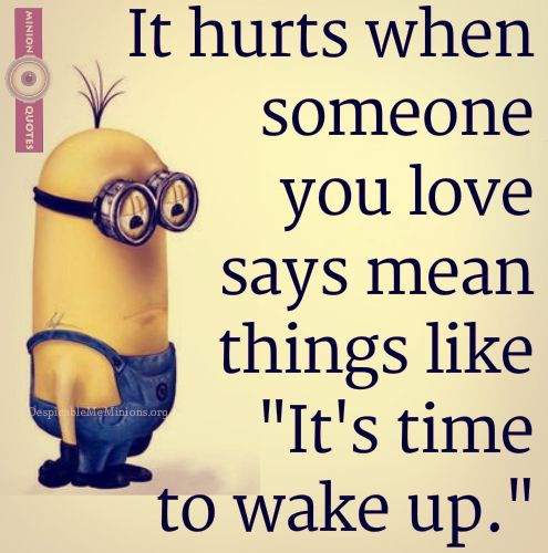 Funny Meme For Waking Up : Funny morning quotes its time to wake up minions