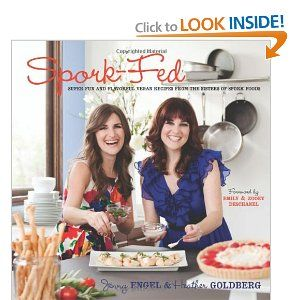 Spork-Fed: Super Fun and Flavorful Vegan Recipes from the Sisters of Spork Foods by Jenny Engel and Heather Goldberg -- comes highly recommended from many folks. I suppose I best check it out.