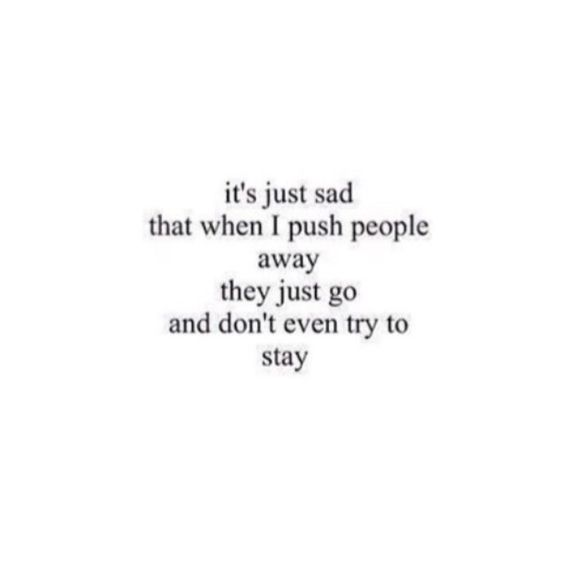 Why leaves every one me and try nobody to stay am I so horrible?