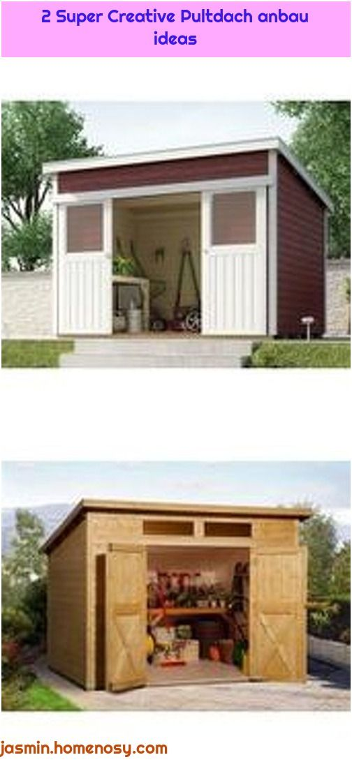 2 Super Creative Pultdach Anbau Ideas Pultdach Dach Anbau