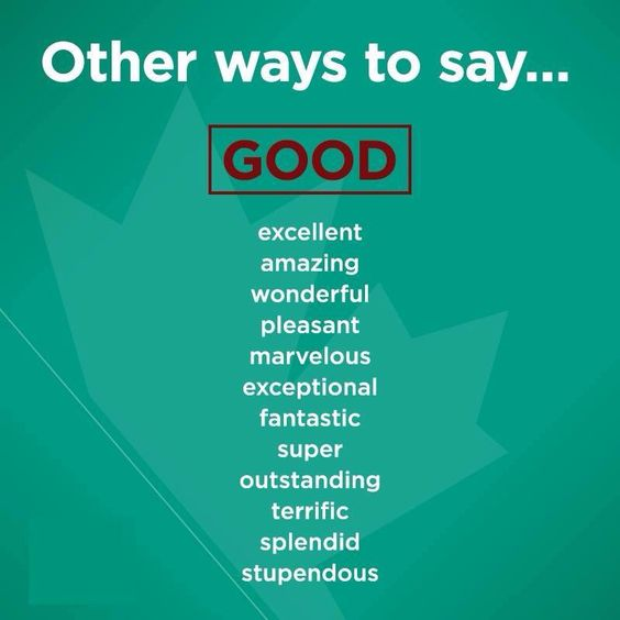 "Other ways to say ""GOOD"":"