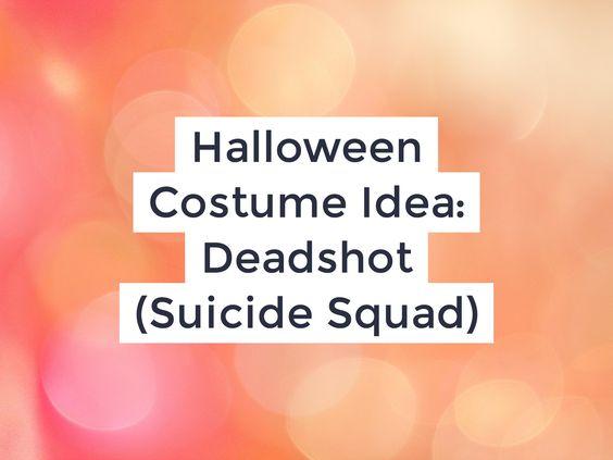 Halloween Costume Idea: Deadshot (Suicide Squad)