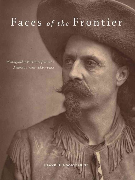 Faces of the Frontier: Photographic Portraits from the American West 1845-1924