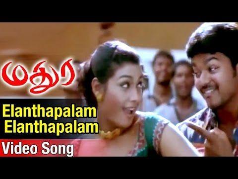 Elanthapalam Elanthapalam Video Song Madurey Tamil Movie Vijay Sonia Agarwal Vidyasagar Youtube Songs Old Song Download Audio Songs Free Download