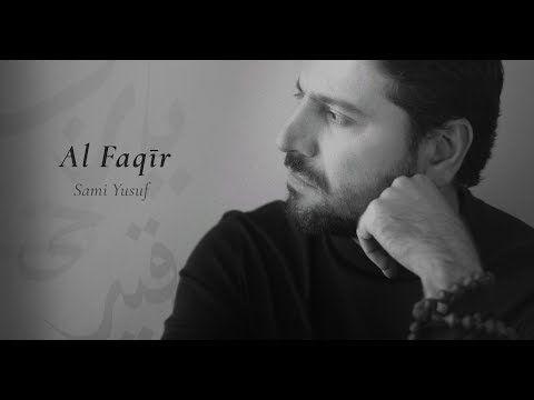 Sami Yusuf Al Faqir الفقير Official Lyric Video Youtube Just Video Youtube Playlist Sing To Me