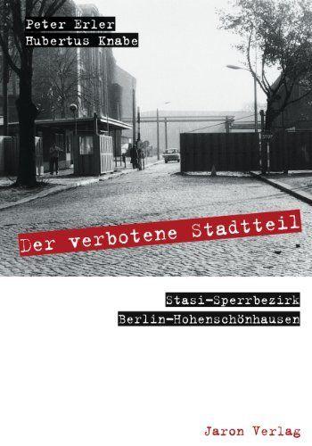 Der verbotene Stadtteil: Stasi-Sperrbezirk Berlin-Hohenschönhausen von Peter Erler, http://www.amazon.de/dp/3897735067/ref=cm_sw_r_pi_dp_dMHGsb1B6RPN3