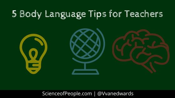 Teachers have one of the hardest jobs in the world. Here are my body language tips for teachers.