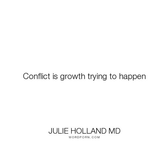 """Julie Holland MD - """"Conflict is growth trying to happen"""". relationships, marriage, kids"""