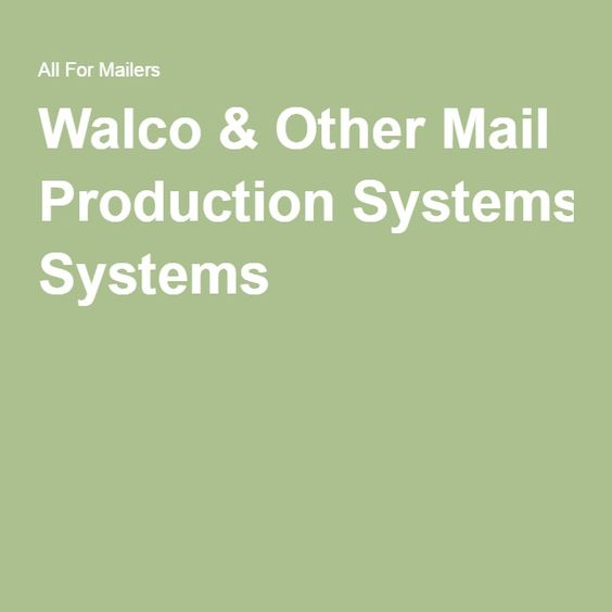 Walco & Other Mail Production Systems