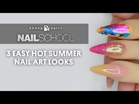 Yn Nail School 3 Easy Hot Summer Nail Art Looks Youtube Nail Art Summer Summer Nails School Nails