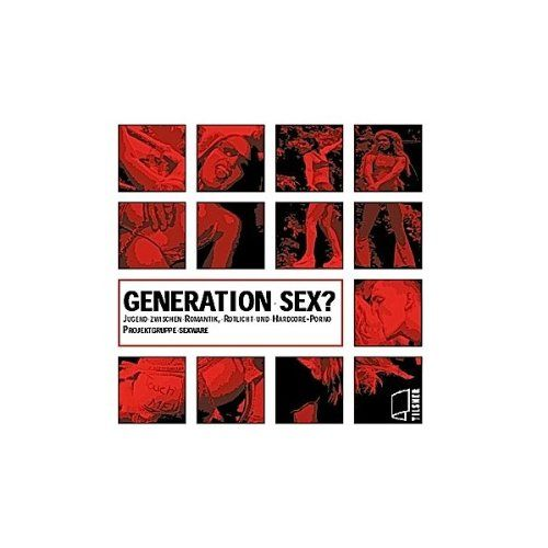 Generation Sex?: Jugend zwischen Romantik, Rotlicht und Hardcore-Porno von Projektgruppe Sexware http://www.amazon.de/dp/3940213128/ref=cm_sw_r_pi_dp_Xe22vb1PVWBTY