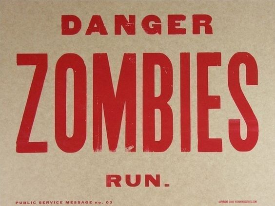 DANGER ZOMBIES RUN Hand Printed Letterpress Poster $20