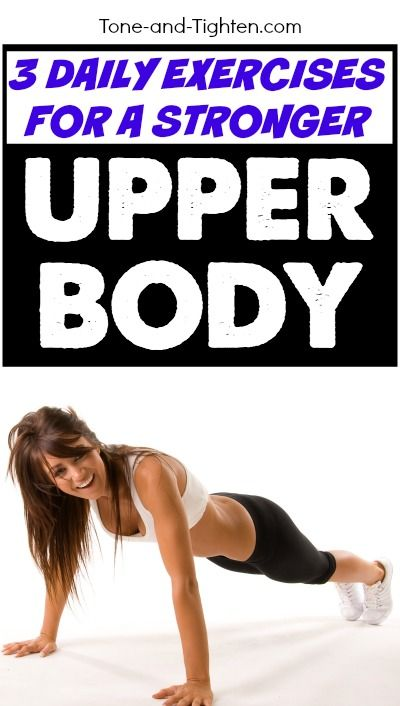 3 bodyweight exercises you can do everyday for a stronger upper body. From Tone-and-Tighten.com
