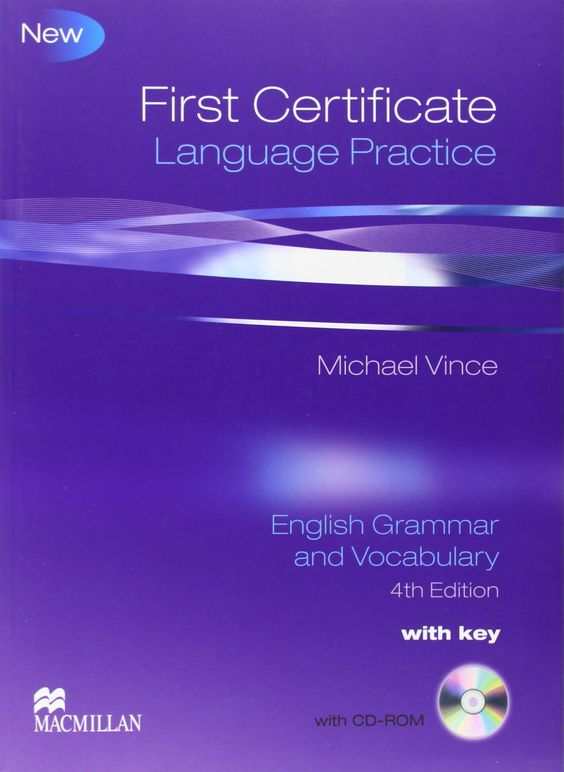 First certificate language practice : [with key] : English grammar and vocabulary / Michael Vince