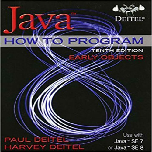 Java How To Program Early Objects 10th Edition By Deitel Solution Manual Java Programming Java Object Oriented Programming