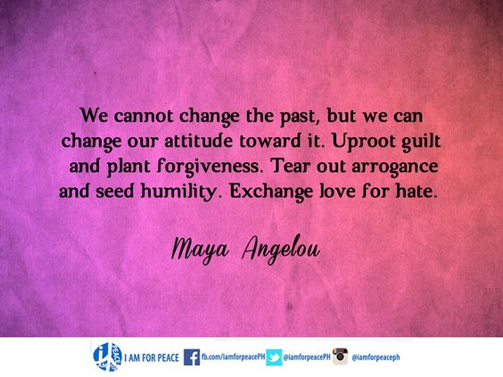Don't let your past drag you down but rather look towards what the future has in store for us. Good Morning! ☮ #iamforpeace   #quote   #peace   #forgiveness   #humility   #love   #mayaangelou