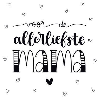 Moederdag kaart - Voor de allerliefste mama - Moederdag kaarten