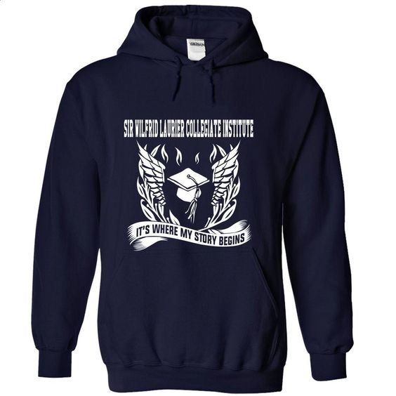 Sir Wilfrid Laurier Collegiate Institute Its where my T Shirts, Hoodies, Sweatshirts - #white shirts #college sweatshirt. MORE INFO => https://www.sunfrog.com/No-Category/Sir-Wilfrid-Laurier-Collegiate-Institute--Its-where-my-story-begins-5853-NavyBlue-Hoodie.html?id=60505