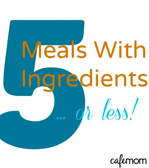 Lots of great meal ideas here - quick and easy dinners you can get on the table quickly: www.cafemom.com/group/107096/forums/read/14079348/Five_ingredients_or_less?utm_medium=sm_source=pinterest_content=cafemom