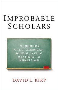 Improbable Scholars: The Rebirth of a Great American School System and a Strategy for America's Schools: David L. Kirp: 9780199987498: Amazon.com: Books