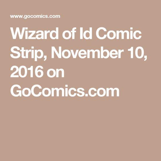 Wizard of Id Comic Strip, November 10, 2016 on GoComics.com