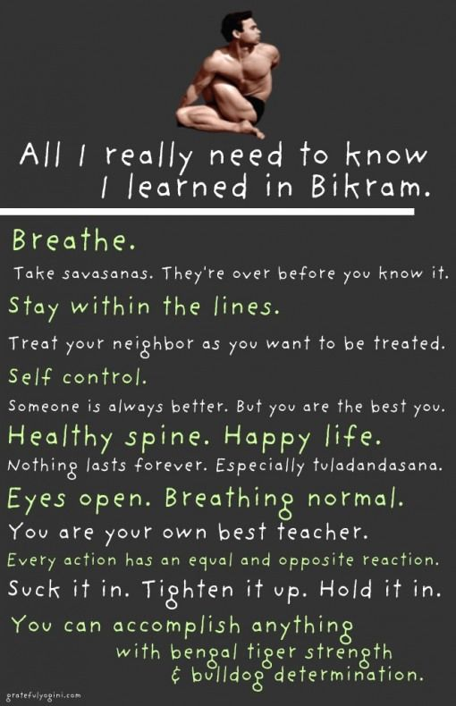 All I really need to know I learned in Bikram