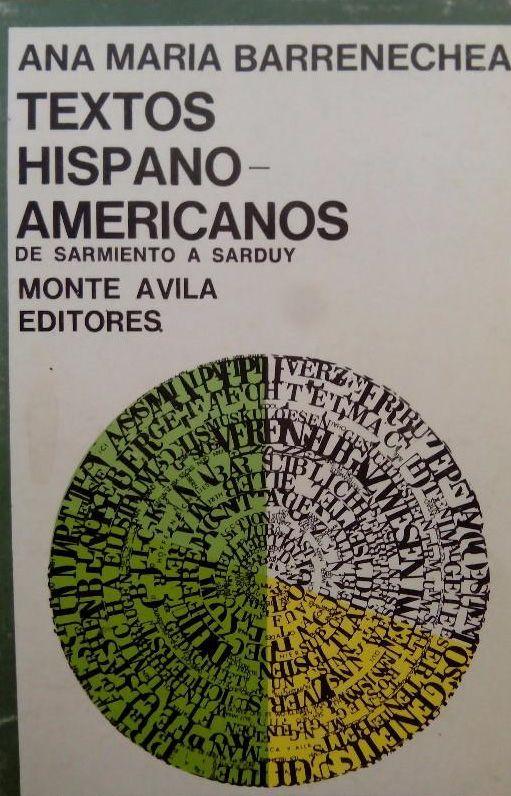 Textos Hispanoamericanos De Sarmiento A Sarduy Ana María Barrenechea Publicación Caracas Monte ávila Editores Cop 1978