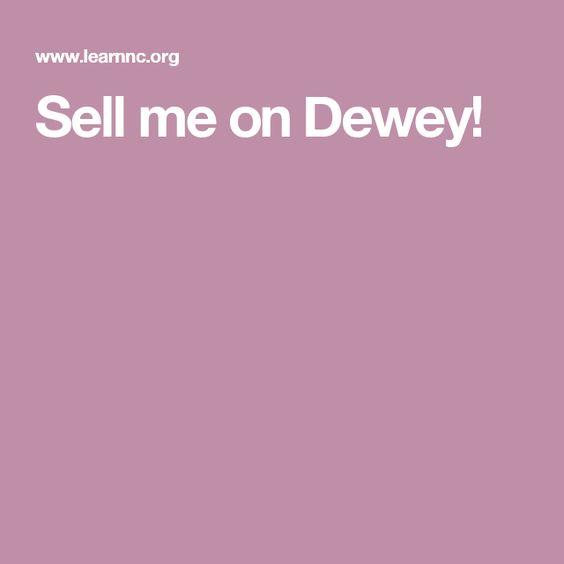 Sell me on Dewey!