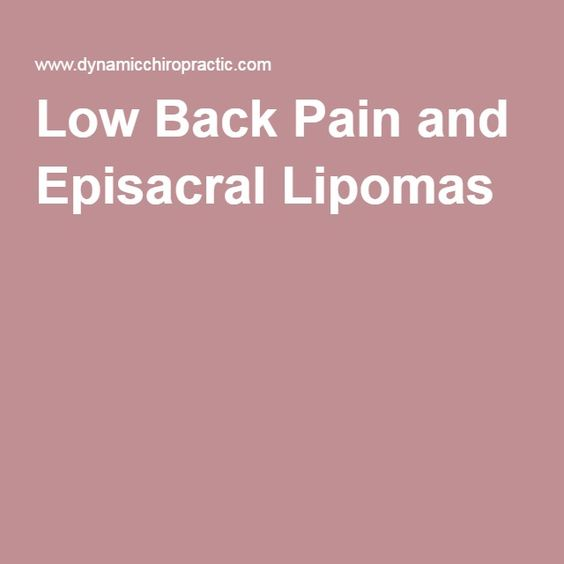 Low Back Pain And Episacral Lipomas Baby S Got Back