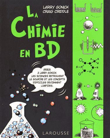 La Chimie en BD / Larry Gonick & Craig Criddle ; [trad. de l'anglais par Nathalie Renevier]. 54 GON http://scd.summon.serialssolutions.com/search?s.q=isbn:(978-2-03-591746-1)