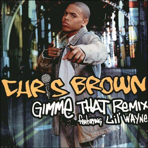 Chris Brown, Lil Wayne – Gimme That (single cover art)