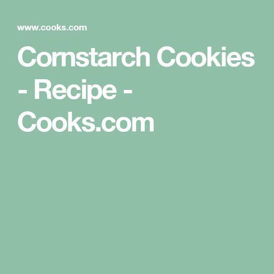 Cornstarch Cookies - Recipe - Cooks.com