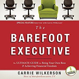 "Another must-listen from my #AudibleApp: ""The Barefoot Executive: The Ultimate Guide to Being Your Own Boss and Achieving Financial Freedom"" by Carrie Wilkerson, narrated by Carrie Wilkerson."