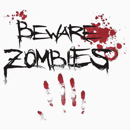 Beware Zombies Bloody Hand