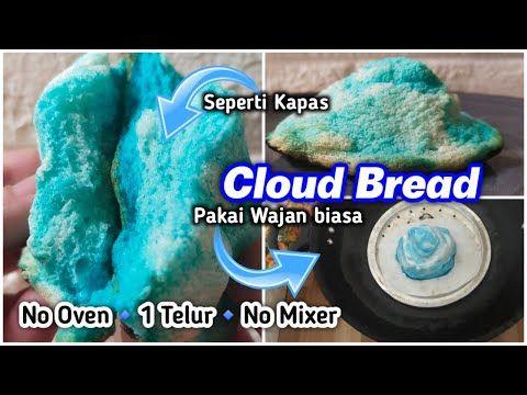 Tanpa Mixer Resep Cloud Bread Viral Cuma 1 Telur Tanpa Oven Roti Awan Selembut Kapas Youtube Cloud Bread Telur Roti