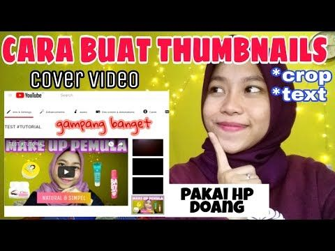 Cara Membuat Thumbnails Sampul Video Youtube Di Hp By Khairunnisa Adlina Youtube Youtube Video Haiku