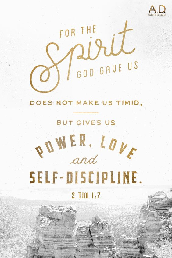 The Spirit gives us power, love, and self-discipline. 2 Timothy 1:7 | A.D. The Series