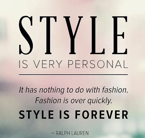 Style is very Personal...