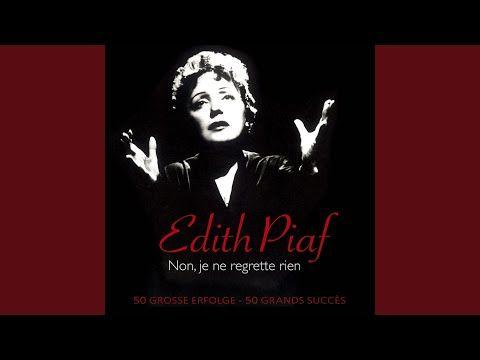 Non Je Ne Regrette Rien Youtube Music History Edith Piaf Youtube