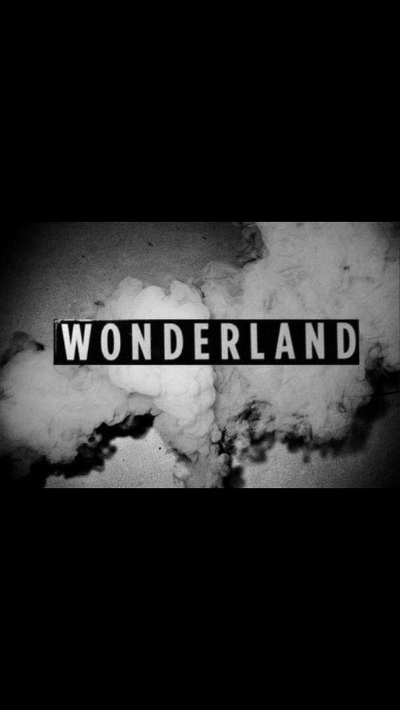 Welcome to Wonderland.