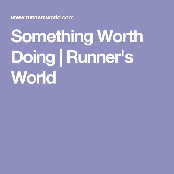 Something Worth Doing | Runner's World