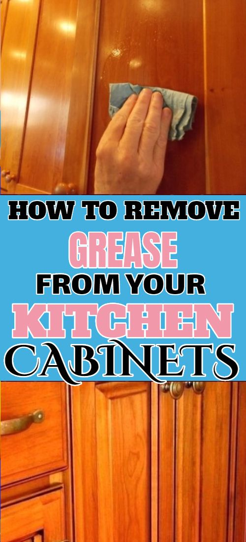 How To Remove Grease From Wooden Cabinets Cleaning Cabinets Clean Kitchen Cabinets Kitchen Cabinet Styles