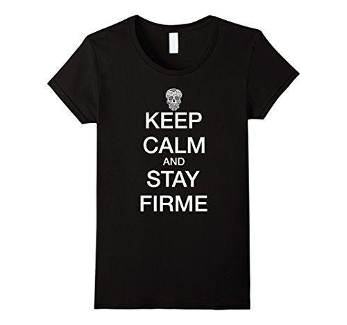 Women's Keep Calm and Stay Firme Cholo Chola Tee Shirt Sm…