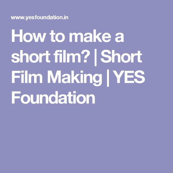 How to make a short film? | Short Film Making | YES Foundation