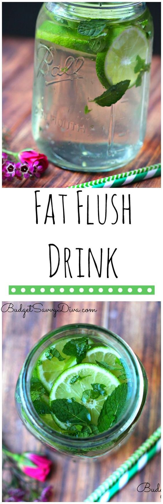 fat flush drink.... using green tea and mint leaves per http://www.budgetsavvydiva.com/2015/02/fat-flush-detox-drink-recipe/ You can add tons of ice to the drink as well – colder water makes your body heat up the water for digestion which actually burns more calories :)