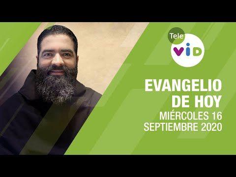 El Evangelio De Hoy Miércoles 16 De Septiembre De 2020 Lectio Divina Tele Vid Youtube Evangelio De Hoy Evangelio De Hoy Martes Evangelio