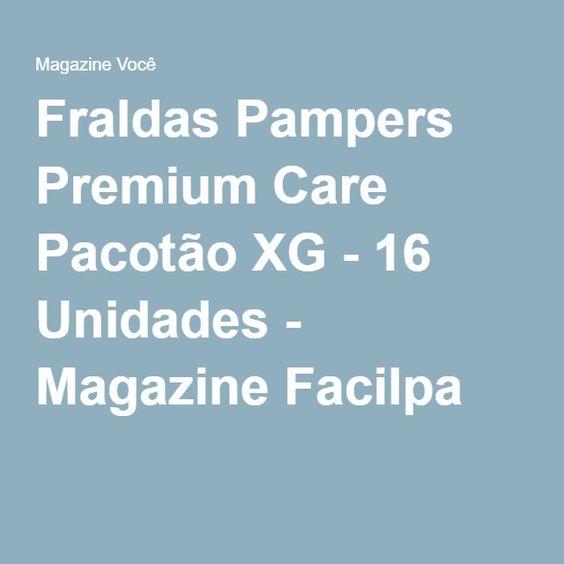Fraldas Pampers Premium Care Pacotão XG - 16 Unidades - Magazine Facilpa